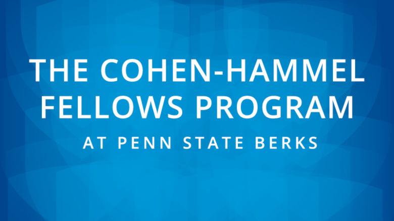 (text) The Cohen-Hammel Fellows Program at Penn State Berks